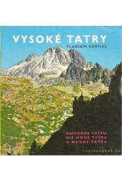 Vysoké Tatry - A Magas Tátra - Kostial, Vladimír - Régikönyvek