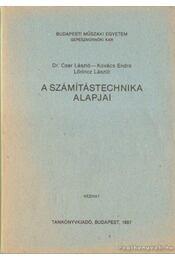 A számítástechnika alapjai  (kék) - Kovács Endre, Lőrincz László, Dr. Cser László - Régikönyvek
