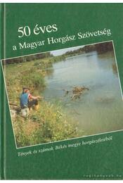 50 éves a Magyar Horgász Szövetség - Nagy Jenő - Régikönyvek