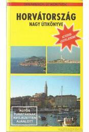 Horvátország nagy útikönyve - Csibor Zoltán, Vakulya Norbert - Régikönyvek