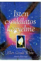 Isten csodálatos kegyelme - White, Ellen Gould - Régikönyvek