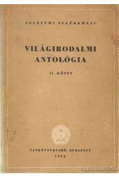 Világirodalmi antológia II. kötet - ifj. Horváth János (szerk.), Kardos Tibor - Régikönyvek
