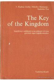 The Key of the Kingdom - Szabolcs Éva, T. Radnai Zsófia, Nikolav Marianne - Régikönyvek