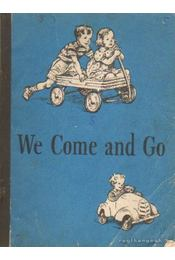 We Come and Go - Gray, William S., Baruch, Dorothy, Montgomery, Elizabeth Rider - Régikönyvek