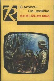 Az A-54-es titka - Amort, C., Jedlicka, I. M. - Régikönyvek
