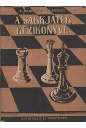 A sakkjáték kézikönyve - Judovics, M. M. és Májzelisz I. L. - Régikönyvek
