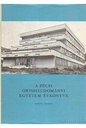 A Pécsi Orvostudományi Egyetem évkönyve 1976-77. tanév - Antal Jenő Dr. (szerk.), Dr. Hajnal József (szerk) - Régikönyvek