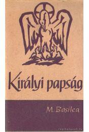 Királyi papság - Basilea, M. - Régikönyvek