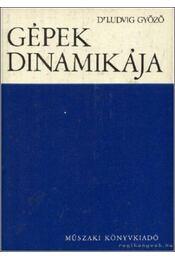 Gépek dinamikája - Ludvig Győző - Régikönyvek