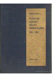 Fejezetek Csávoly község krónikájából 1944-1964 - Mándics Mihály - Régikönyvek