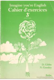 Imagine you're English Cahier d'exercices 3 - Gibbs, D., Goodey, N. - Régikönyvek