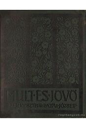 Mult és jövő 1939. XXIX. évfolyam (teljes) - Dr. Patai József - Régikönyvek
