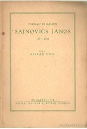 Tordasi és Kálózi Sajnovics János 1733-1785 - Kisbán Emil - Régikönyvek
