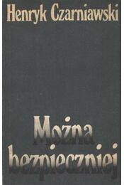 Mozina bezpieczniej (dedikált) - Czarniawski, Henryk - Régikönyvek