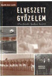 Elveszett győzelem - Major-Zala Lajos - Régikönyvek