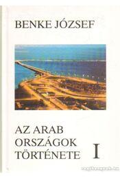 Az Arab országok története I-II. kötet (dedikált) - Benke József - Régikönyvek