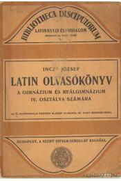 Latin olvasókönyv a gimnázium és reálgimnázium IV. osztálya számára - Incze József - Régikönyvek