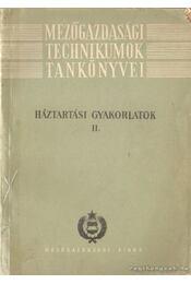 Háztartási gyakorlatok II. kötet - Domokos Lászlóné - Régikönyvek