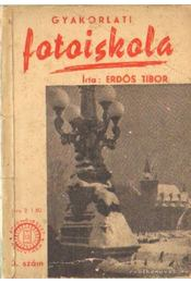 Gyakorlati fotoiskola - Erdös Tibor - Régikönyvek