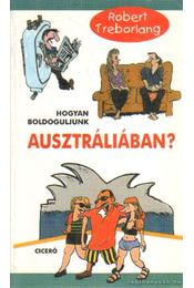 Hogyan boldoguljunk Ausztráliában? - Treborlang, Robert - Régikönyvek