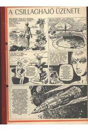 A csillaghajó üzenete ( Füles1985. 43-85 szám 1-17 rész ) - Cs. Horváth Tibor - Régikönyvek