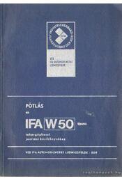 Pótlás az IFA W 50 típusú  tehergépkocsi javítási kézikönyvéhez - Régikönyvek
