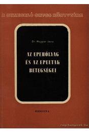 Az epehólyag és az epeutak betegségei - Magyar Imre - Régikönyvek