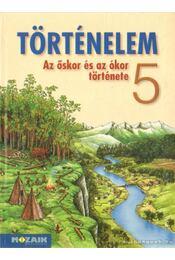 Történelem 5. - Horváth Andrea, Horváth Levente Attila - Régikönyvek