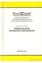 Tömegkiszolgálás informatikai rendszerekben - Györfi László, Páli István - Régikönyvek