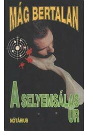 A selyemsálas úr - Mág Bertalan - Régikönyvek