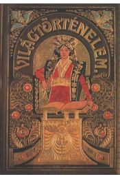Tolnai világtörténelme - A legújabb kor (1815-1908) - Dr. Mangold Lajos, Dr. Horváth Cyril - Régikönyvek