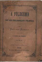 A földgömb - Ballagi Károly - Régikönyvek
