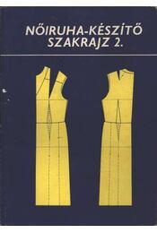 5e44f36ed3 Nőiruha-készítő szakrajz 2. - Benkő Istvánné - Deákfalvi Sarolta ...