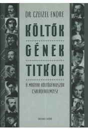 Költők, gének, titkok - Dr. Czeizel Endre - Régikönyvek