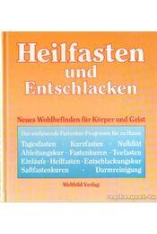 Heilfasten und Entschlacken - Leibold, Gerhard, Mehler, Ha. A., Keppler, Hermann - Régikönyvek