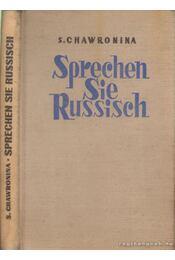 Sprechen Sie Russisch - Chawronina, S. - Régikönyvek