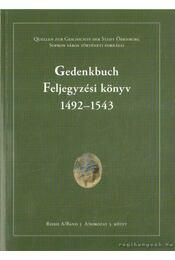 Gedenkbuch - Feljegyzési könyv 1492-1543 - Mollay Károly, Goda Károly - Régikönyvek