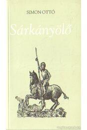 Sárkányölő (dedikált) - Simon Ottó - Régikönyvek