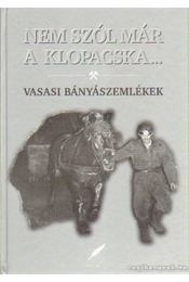 Nem szól már a klopacska... - Göndöröcsné Bátai Rozi (szerk.), Szirtes Béla (szerk.), Szirtes Gábor - Régikönyvek