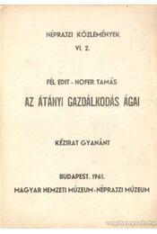 Néprajzi közlemények VI. 2. - Az átányi gazdálkodás ágai - Fél Edit, Hofer Tamás - Régikönyvek
