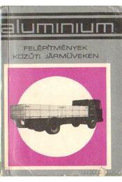 Alumínium felépítmények közúti járműveken - Kelemen Iván - Régikönyvek