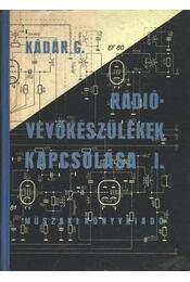 Rádióvevőkészülékek kapcsolása I-II. kötet - Kádár Géza - Régikönyvek