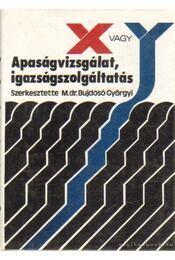 X vagy Y - Apaságvizsgálat, igazságszolgáltatás - Dr. M. Bujdosó Györgyi - Régikönyvek
