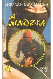 A nindzsa II. -  ERIC VAN LUSTBADER - Régikönyvek