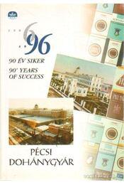 Pécsi Dohánygyár 1906-1996 - Régikönyvek