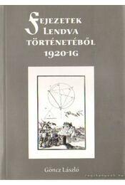 Fejezetek Lendva történetéből 1920-ig - Göncz László - Régikönyvek