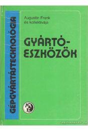 Gyártóeszközök - Frank, Augustin - Régikönyvek