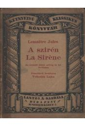 A szirén / La siréne - Lemaitre, Jules - Régikönyvek