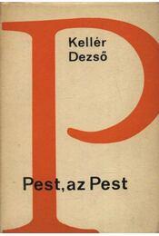 Pest, az Pest - Kellér Dezső - Régikönyvek