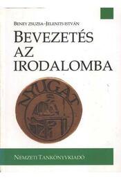 Bevezetés az irodalomba - Beney Zsuzsa, Jelenits István - Régikönyvek